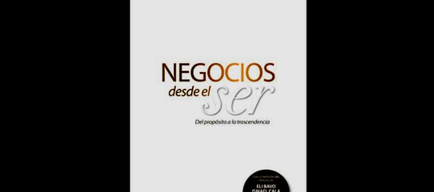 No puede perderse la presentación del libro«Negocios desde el Ser, del propósito a la trascendencia» en Miami