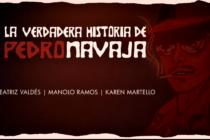 """No puede perderse """"La Verdadera Historia de Pedro Navaja"""". Será presentada por el Teatro Prometeo"""