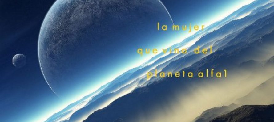 Vladimir Burdman: La mujer que vino del planeta Alfa 1
